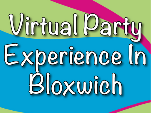 Virtual Party Experience In Bloxwich | Virtual Parties 2021