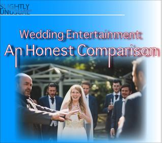 Wedding Entertainment - An Honest Comparison
