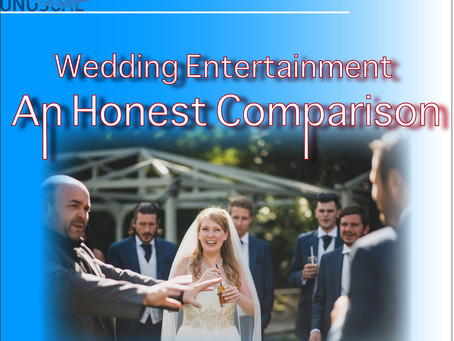 Wedding Entertainment - An Honest Comparison