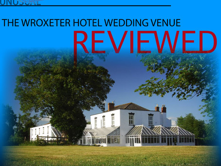 THE WROXETER HOTEL WEDDING VENUE - REVIEWED