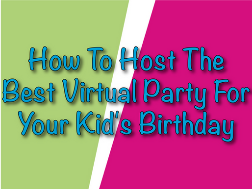 How To Host The Best Virtual Party For Your Kid's Birthday | Virtual Parties 2021