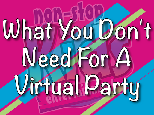 What You Don't Need For A Virtual Party | Virtual Parties 2021