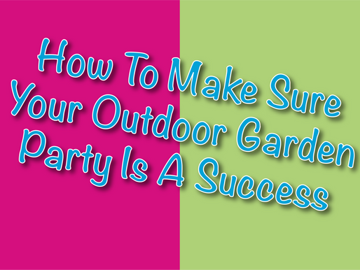 How To Make Sure Your Outdoor Garden Party Is A Success | Garden Parties 2021