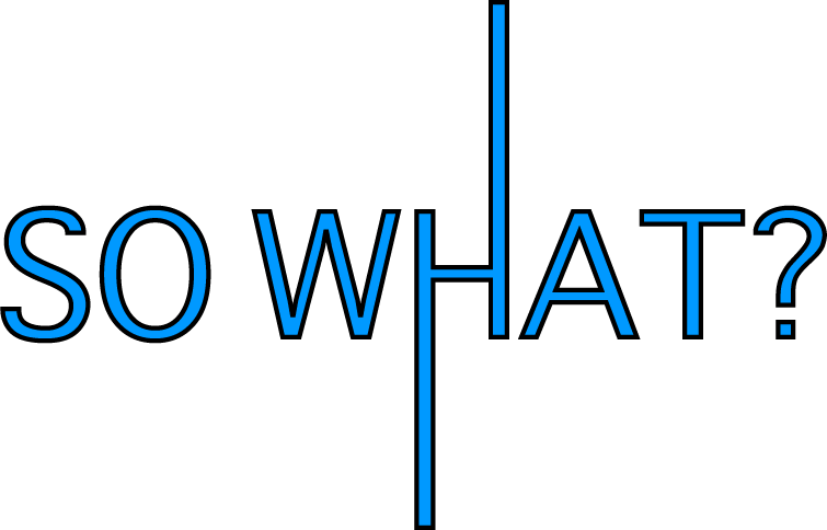 a blue header that says 'So What?'