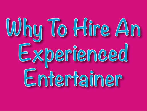 Why To Hire An Experienced Entertainer | Children's Entertainers 2021