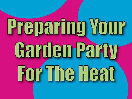 Preparing Your Garden Party For The Heat | Garden Parties 2021