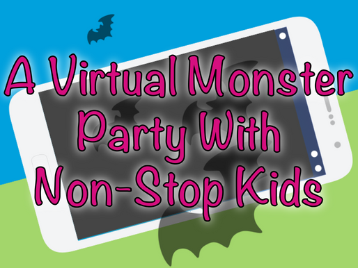 A Virtual Monster Party With Non-Stop Kids | Virtual Parties 2020