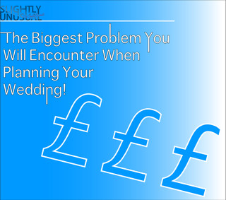The Biggest Problem You Will Encounter When Planning Your Wedding!