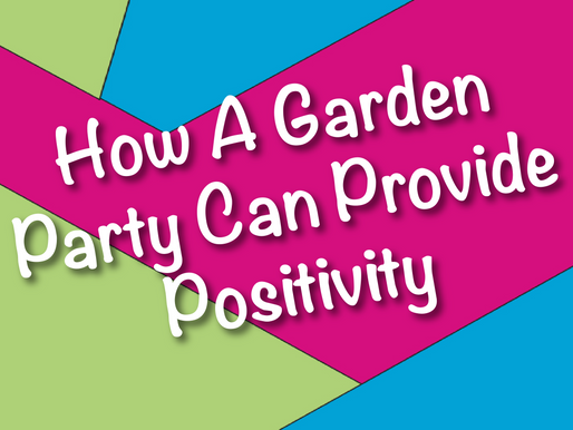 How A Garden Party Can Provide Positivity | Garden Parties With Non-Stop Kids 2021