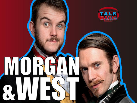 Rhys Morgan & Robert West | Talk Magic With Magicians & Time-Travellers!