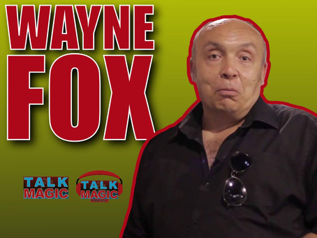 Talk Magic With Wayne Fox | The Man, The Myth, The Legend
