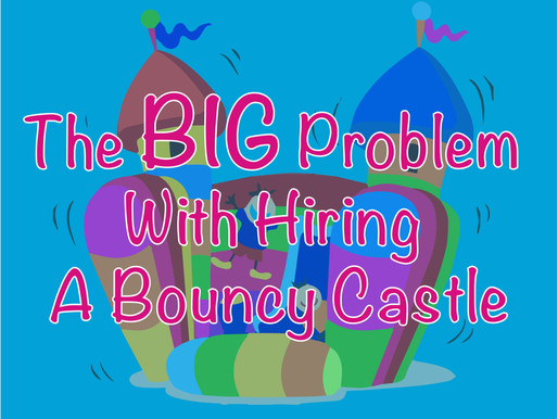 Bouncy Castle Hire For A Kids Party Is A Bad Idea