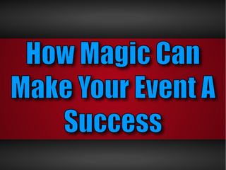 How Magic Can Make Your Event A Success | Close Up Magic With Slightly Unusual 2021