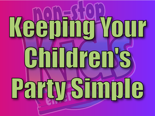 Keeping Your Children's Party Simple | Children's Entertainer With NSK 2021
