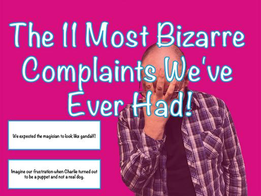 The Most Bizarre Complaints We've Ever Had! | Children's Entertainer 2021