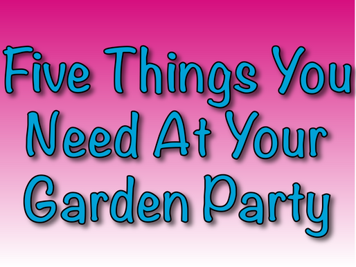 Five Things You Need At Your Garden Party | Social Distanced Kids Parties