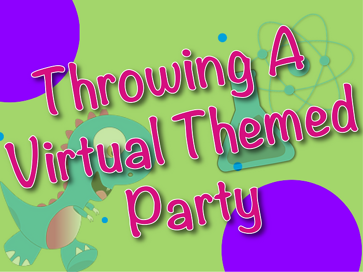 Throwing A Virtual Themed Party-01.png