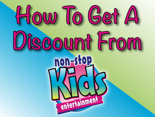 How To Get A Discount From Non-Stop Kids Entertainment   Children's Entertainment 2021