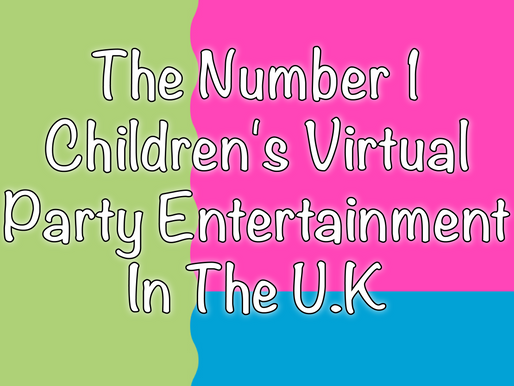 The Number One Children's Virtual Party Entertainment In The U.K | 2021 Virtual parties