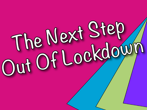 The Next Step Out Of Lockdown | Children's Entertainers 2021