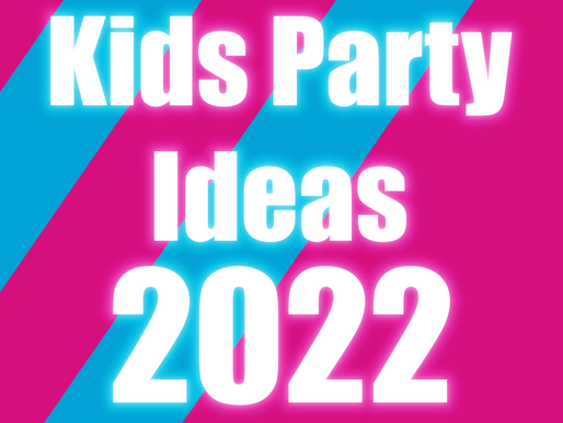 Kids Party Ideas 2022 | What To Do For Your Children's Party
