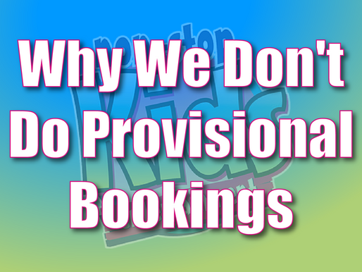 Why We Don't Do Provisional Bookings | Non-Stop Kids Children's Entertainment 2021