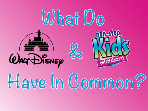 What Do Disney and Non Stop Kids Entertainment Have In Common?