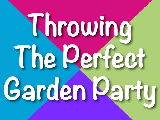 Throwing The Perfect Garden Party | Garden Parties 2021
