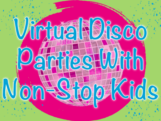 Virtual Disco Parties With Non-Stop Kids   Virtual Parties 2020