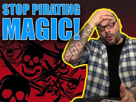 Stop Pirating Magic And Stop Buying Pirating Magic! | Magic Rant With Craig Petty