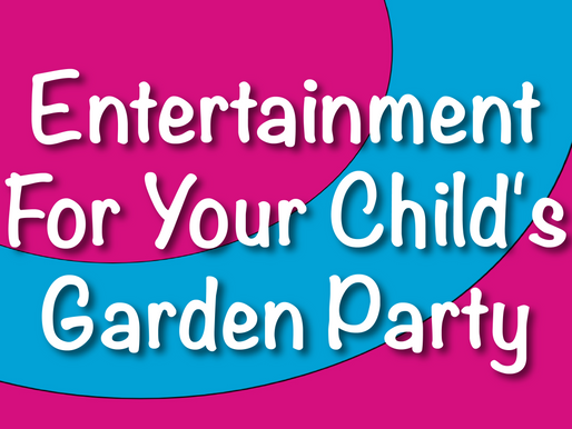 Five Reasons You Should Hire An Entertainer For Your Child's Garden Party | Garden Party Hire