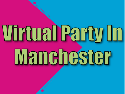Virtual Party In Manchester | Virtual Parties With Non-Stop Kids 2021