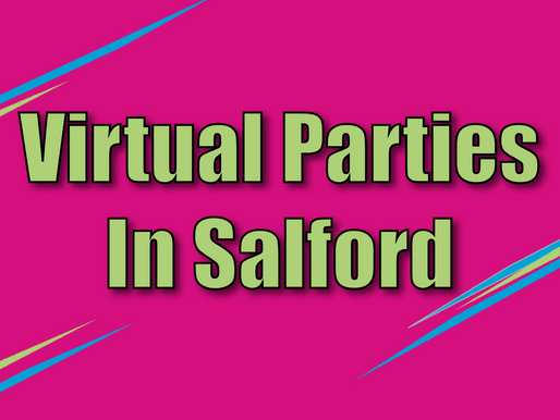 Virtual Parties In Salford | Virtual Party Entertainment 2021