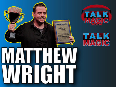 Talk Magic With Matthew Wright | One Of The Funniest And Most Talented Magicians Alive Today