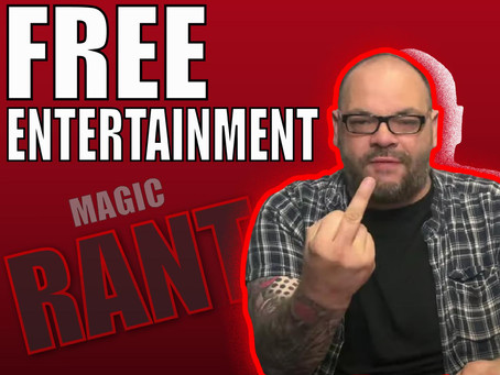 Now Is Not The Time To Ask For Free Entertainment | Magic Rant With Craig Petty