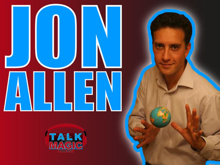 Talk Magic With Jon Allen | One Of The Most Successful Magicians In The World Speaks Out