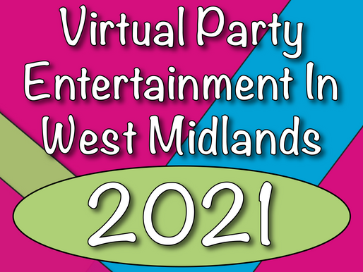 The Best Virtual Parties In The U.K. | Virtual Party Entertainment In West Midlands 2021