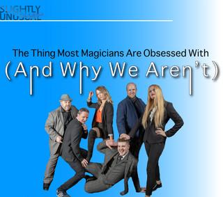The Thing Most Magicians Are Obsessed With (And Why We Aren't)