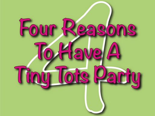 Four Reasons To Have A Tiny Tots Party | Children's Entertainment 2021