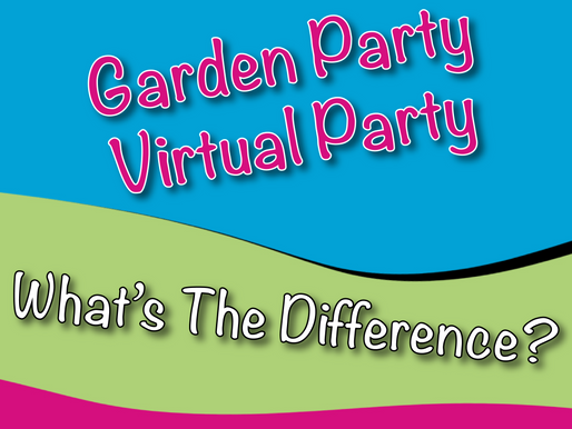 Garden Party & Virtual Party 2021 | What's The Difference?
