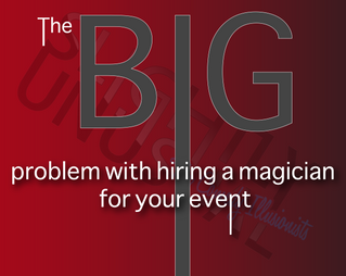 The BIG problem with hiring a magician for your event