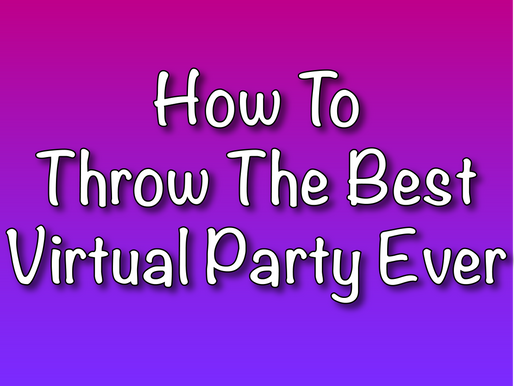 How To Throw The Best Virtual Party Ever | Virtual Birthday Party 2021