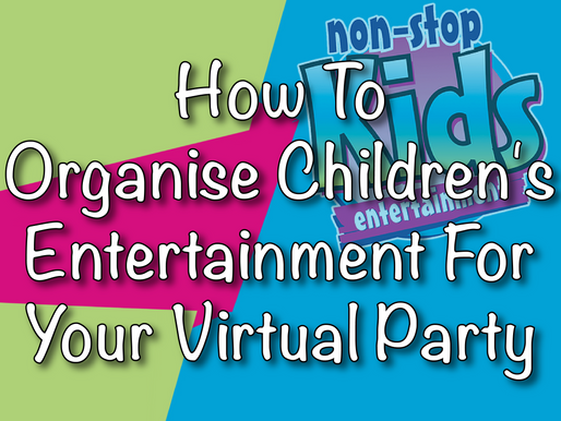 How To Organise Children's Entertainment For Your Virtual Party | Virtual Parties 2021