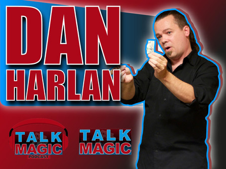 Dan Harlan | Interview With The Most Creative And Knowledgeable Magician Alive Today