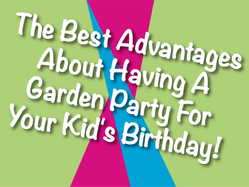 The Best Advantages About Having A Garden Party For Your Kid's Birthday! | Garden Party Ideas 2021