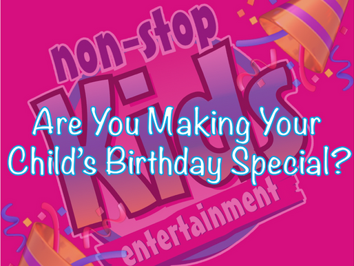 Are You Making Your Child's Birthday Special? | Non-Stop Kids Childrens Entertainer 2021