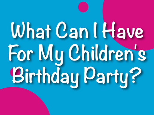 What Can I Have For My Children's Birthday Party? | Children's Entertainment 2021