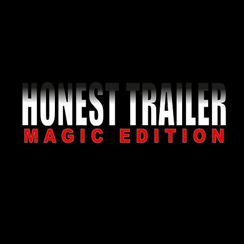 honest trailer magic edition-01.png
