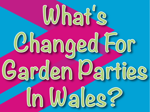 What's Changed For Garden Parties In Wales? | Garden Party Entertainment 2021