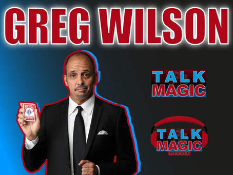 Talk Magic With Gregory Wilson | Interview With Two Time FISM Award-Winner
